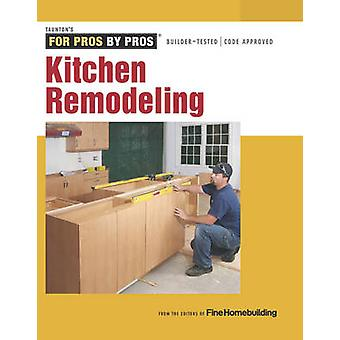 Kitchen Remodeling by Edited by Fine Homebuilding