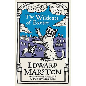 The Wildcats of Exeter af Edward Forfatter Marston