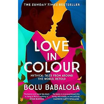 Love in Colour 'So rarely is love expressed this richly this vividly or this artfully' Candice CartyWilliams