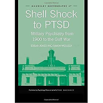 Shell Shock to PTSD: Military Psychiatry from 1900 to the Gulf War (Maudsley Monographs)
