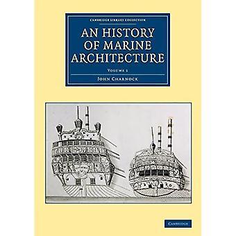 Historia architektury morskiej: w tym rozszerzony i progresywny widok przepisów morskich i ...