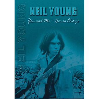 Neil Young - You & Me: Live in Chicago [DVD] USA import