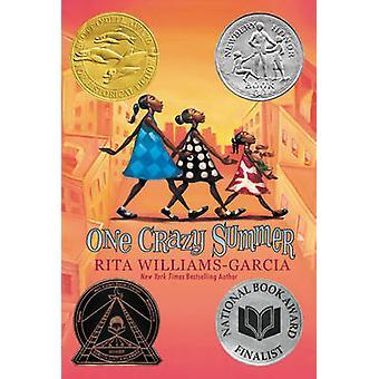 One Crazy Summer by Rita Williams-Garcia - 9780060760908 Book