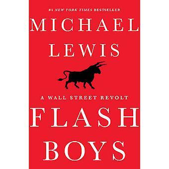 Flash Boys - A Wall Street Revolt by Michael Lewis - 9780393244663 Book