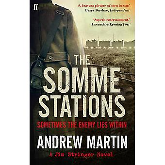 The Somme Stations (Main) by Andrew Martin - 9780571249640 Book