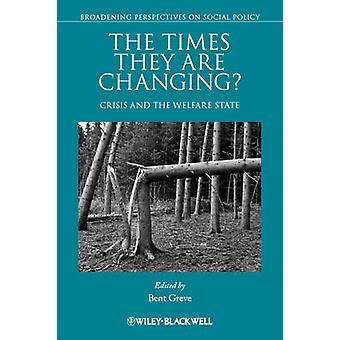 De gånger som ändrar de? -Krisen och välfärdsstaten av böjda Gr