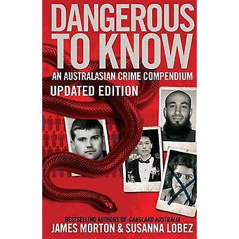 Gevaarlijk zijn om te weten - een Compendium Australasian misdaad door James Morton-