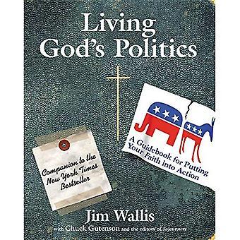 Levende God's politiek: een gids voor het brengen van uw geloof in actie