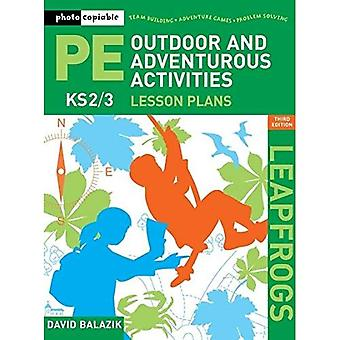 Leapfrogs Lesson Plans - Outdoor and Adventurous Activities: Key Stage 2 and 3 (Leapfrogs)