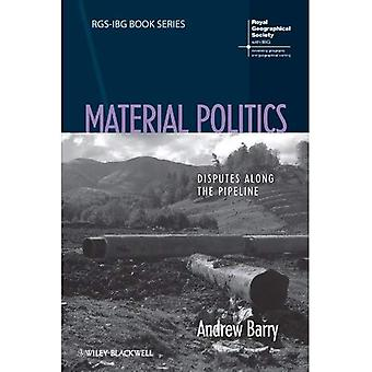Material Politics: Disputes Along the Pipeline (RGS-IBG Book Series)
