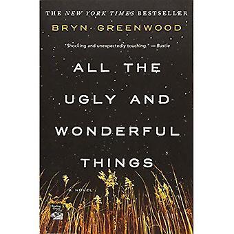 Alle hässlich und wunderbare Dinge: ein Roman