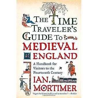 Guide du voyageur du temps en Angleterre médiévale: un guide pour les visiteurs du XIVe siècle