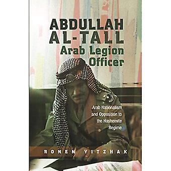 Abdullah Al-hoch - arabische Legion Offizier: arabische Nationalismus und Widerstand gegen das Hashemite Regime