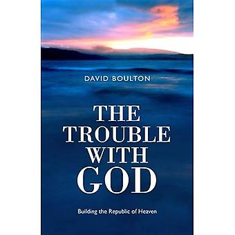 Le problème avec Dieu: construction de la République des cieux