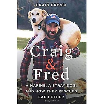 Craig & Fred: Un marin, un chien errant, et comment ils sauvèrent mutuellement