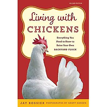 Living with Chickens: Everything You Need To Know To Raise Your Own Backyard Flock (Living with)