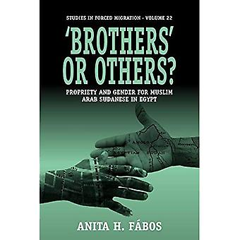 'Brothers' or Others: Propriety and Gender for Muslim Arab Sudanese in Egypt (Forced Migration)