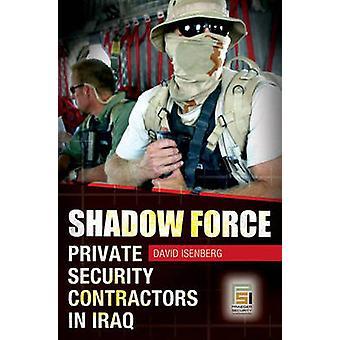 Skygge Force privat sikkerhet kontraktører i Irak av Isenberg & David