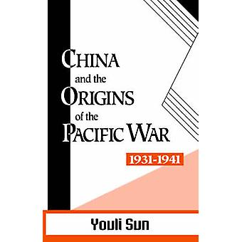 China and the Origins of the Pacific War 193141 door Sun & YouLi