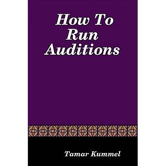 How To Run Auditions by Kummel & Tamar