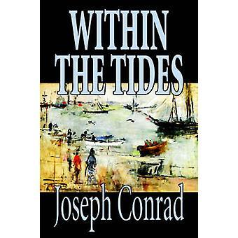 Dentro de las mareas por Joseph Conrad ficción clásicos por Conrado y José