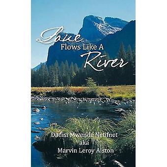 Amore scorre come un fiume di Netifnet aka Marvin Leroy Alston & Dadisi