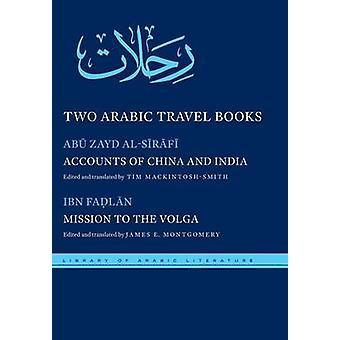 Två arabiska reseböcker av Abu Zayd alSirafiAhmad ibn Fadlan