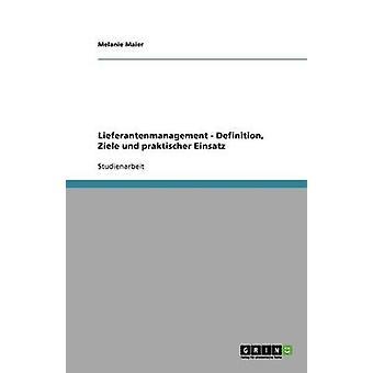 Lieferantenmanagement. Definitie ziele und praktischer Einsatz by Maier & melanie