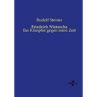 Friedrich Nietzsche von Steiner & Rudolf