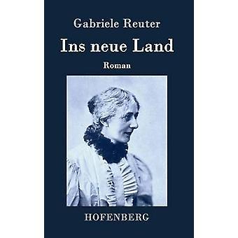 Ins Neue Land & Gabriele Reuter
