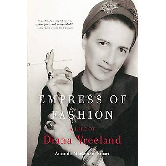 Empress of Fashion - A Life of Diana Vreeland by Amanda MacKenzie Stua