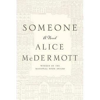 Someone by Alice McDermott - 9780374281090 Book