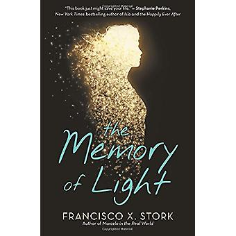 The Memory of Light by Francisco X Stork - 9780545474337 Book