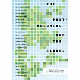 Postcolonial and the Global by Revathi Krishnaswamy - John C. Hawley