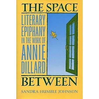 De ruimte tussen-literaire epiphany in het werk van Annie Dillard door