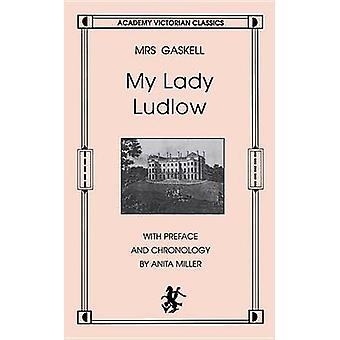My Lady Ludlow by Elizabeth Cleghorn Gaskell - Jenny Uglow - 97808973
