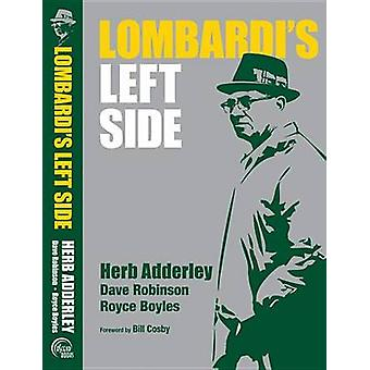 Lombardi's Left Side by Herb Adderley - Dave Robinson - Royce Boyles