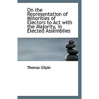 On the Representation of Minorities of Electors to ACT with the Major