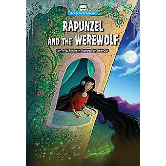Rapunzel and the Werewolf by Wiley Blevins - 9781634401715 Book