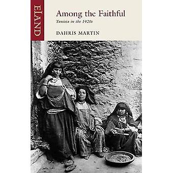 Among the Faithful by Dahris Martin - 9781780600543 Book