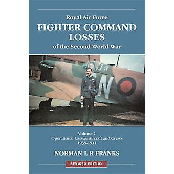 RAF Fighter Command Losses of the Second World War - v. 1 - Operational