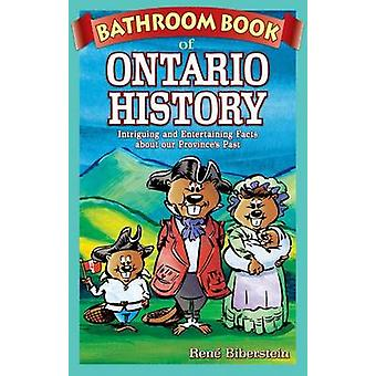 Bathroom Book of Ontario History - Intriguing and Entertaining Facts A
