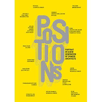 Positions - Portrait of a New Generation of Chinese Architects by Fran