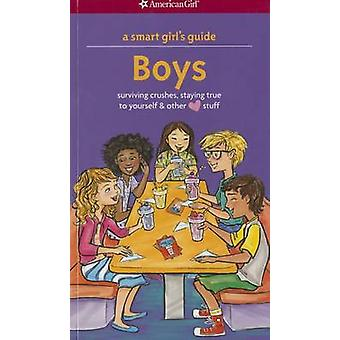 A Smart Girl's Guide - Boys - Surviving Crushes - Staying True to Yours