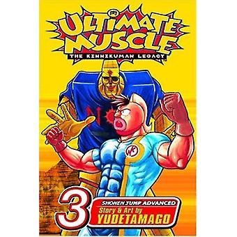 Ultimate Muscle - Volume 3 - The Kinnikuman Legacy by Yudetamago - Yud