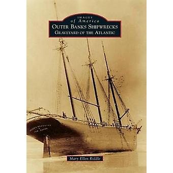 Outer Banks Shipwrecks - Graveyard of the Atlantic by Mary Ellen Riddl