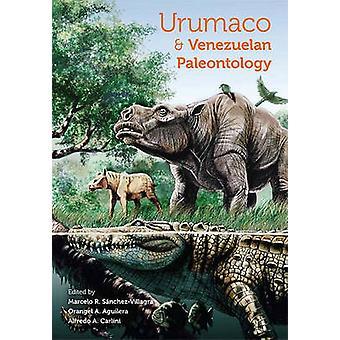 Urumaco en Venezolaanse paleontologie - The Fossil Record van het Norther