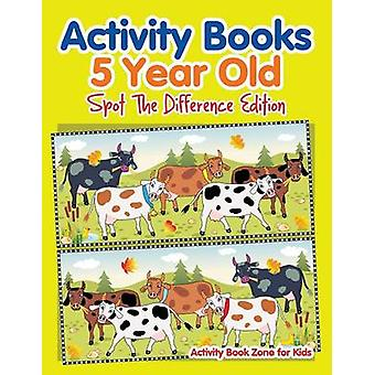 Activity Books 5 Year Old Spot The Difference Edition by Activity Book Zone for Kids