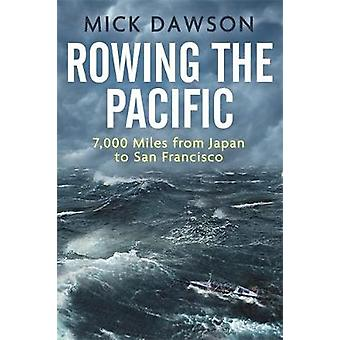 Rowing the Pacific by Mick Dawson