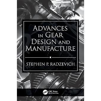Advances in Gear Design and Manufacture by Radzevich & Stephen P.